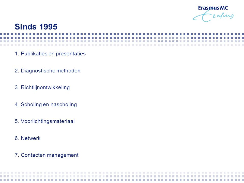 Sinds 1995 1. Publikaties en presentaties 2. Diagnostische methoden