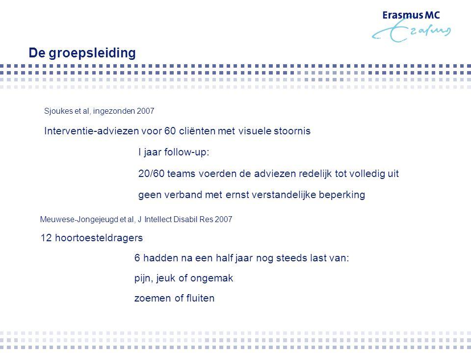 De groepsleiding Sjoukes et al, ingezonden 2007. Interventie-adviezen voor 60 cliënten met visuele stoornis.