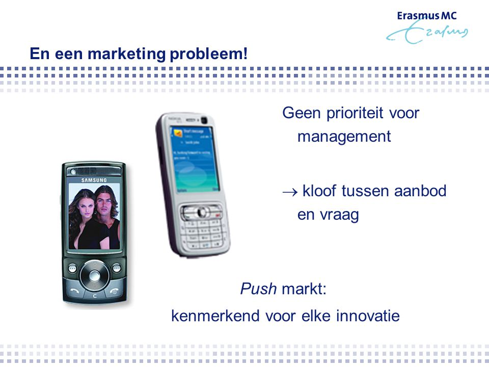 En een marketing probleem!