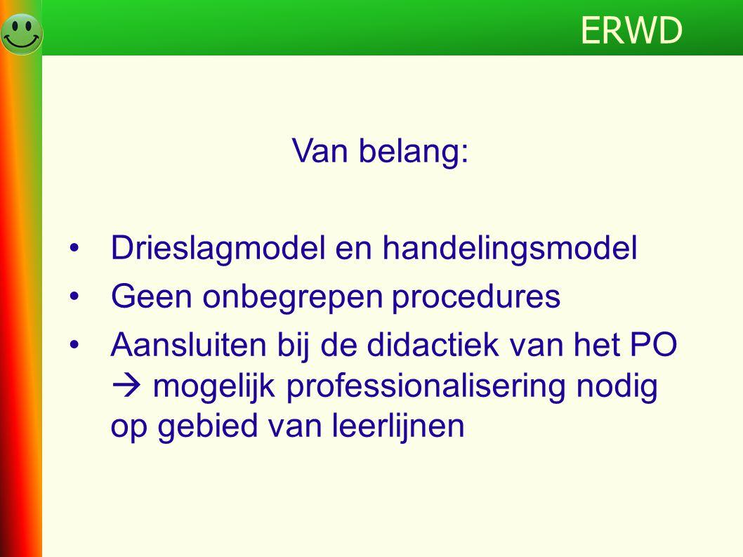 ERWD Programma ERWD Van belang: Drieslagmodel en handelingsmodel