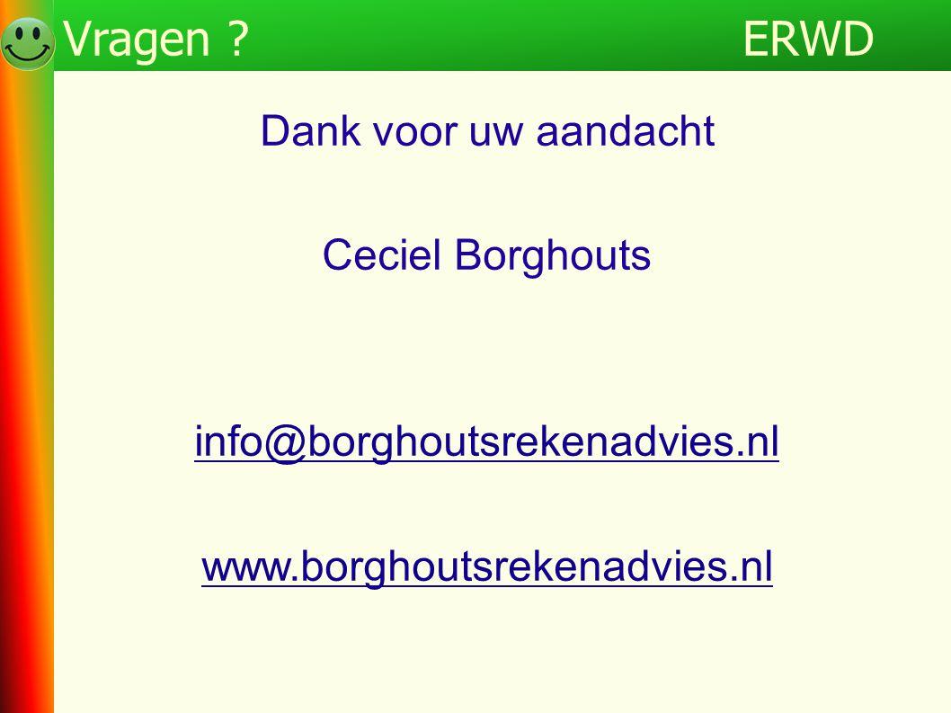 ERWD Vragen Programma ERWD Dank voor uw aandacht Ceciel Borghouts