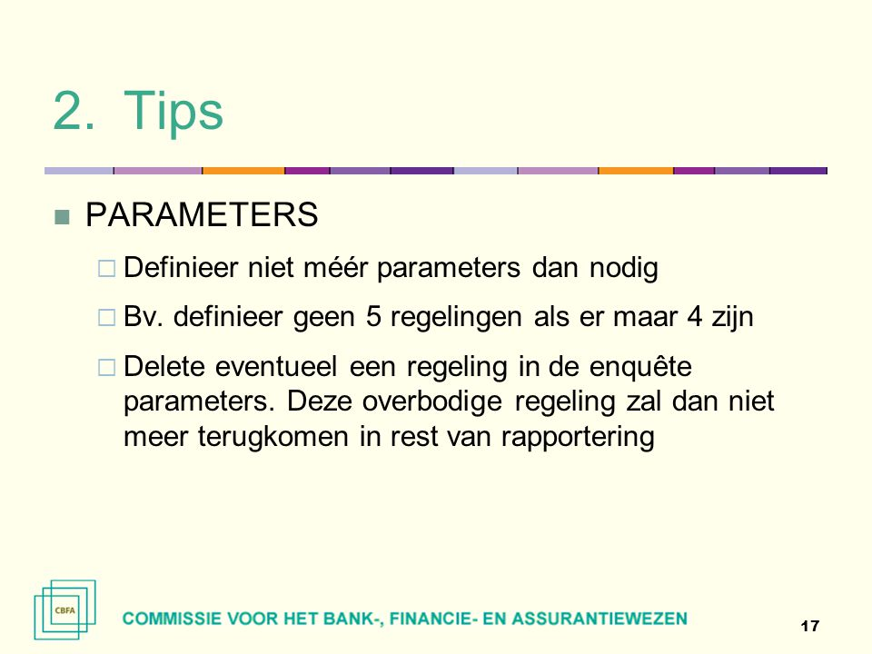 Tips PARAMETERS Definieer niet méér parameters dan nodig