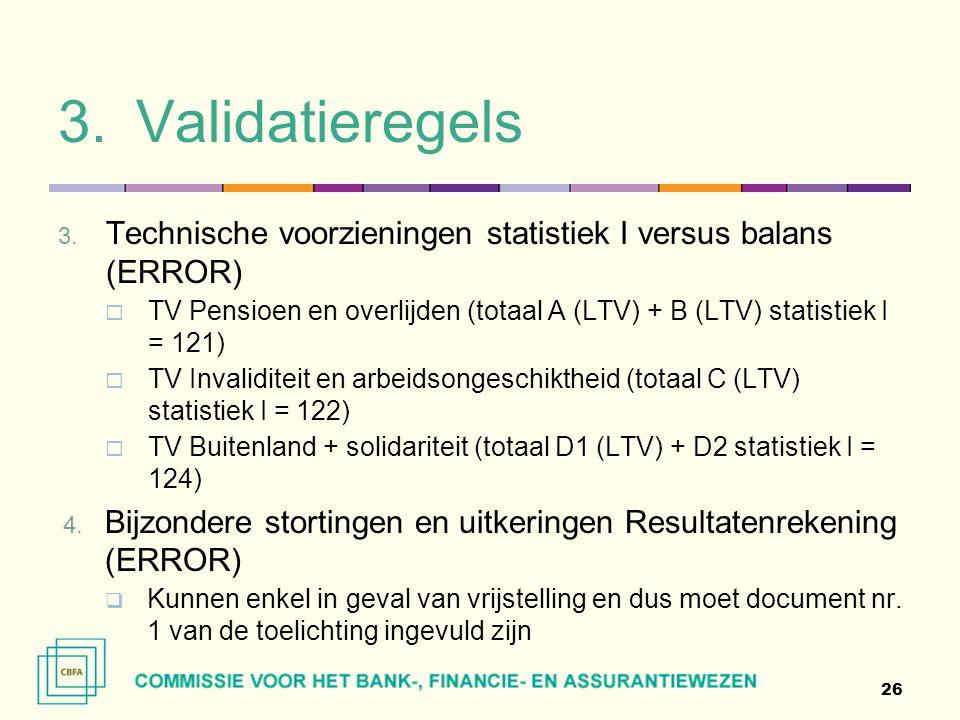 Validatieregels Technische voorzieningen statistiek I versus balans (ERROR) TV Pensioen en overlijden (totaal A (LTV) + B (LTV) statistiek I = 121)