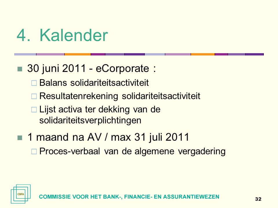Kalender 30 juni 2011 - eCorporate : 1 maand na AV / max 31 juli 2011