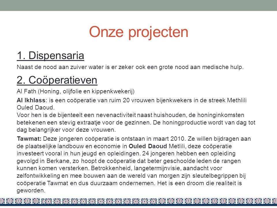 Onze projecten 1. Dispensaria 2. Coöperatieven