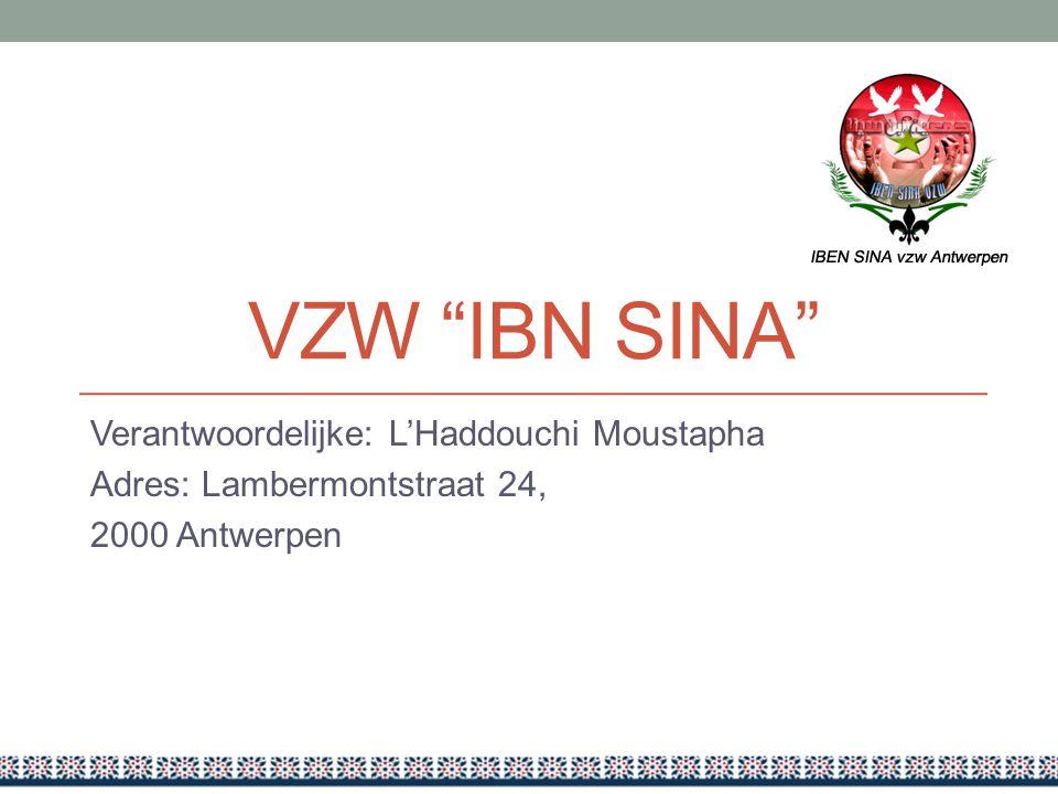 VZW IBN SINA Verantwoordelijke: L'Haddouchi Moustapha