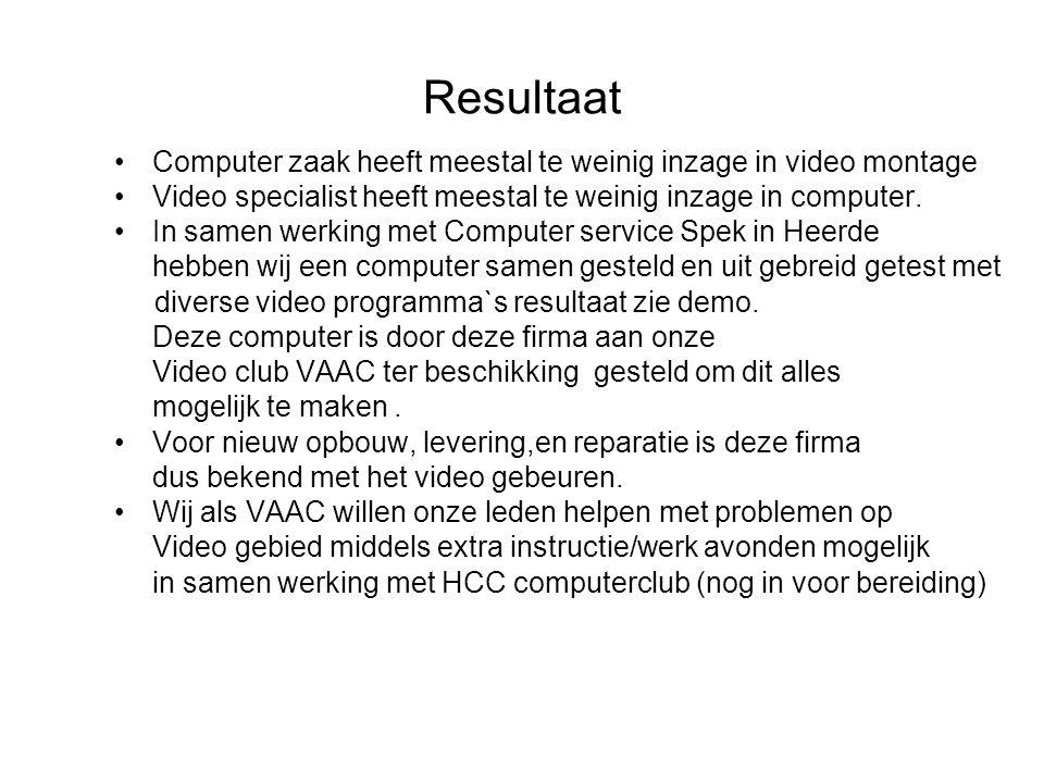 Resultaat Computer zaak heeft meestal te weinig inzage in video montage. Video specialist heeft meestal te weinig inzage in computer.