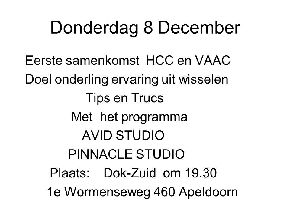 Donderdag 8 December Eerste samenkomst HCC en VAAC