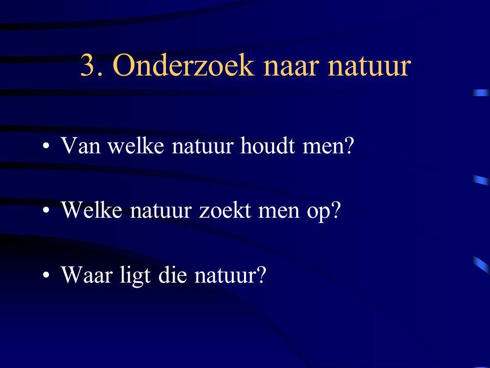 3. Onderzoek naar natuur Van welke natuur houdt men