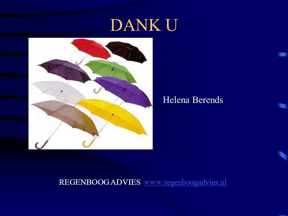 DANK U Helena Berends REGENBOOG ADVIES www.regenboogadvies.nl