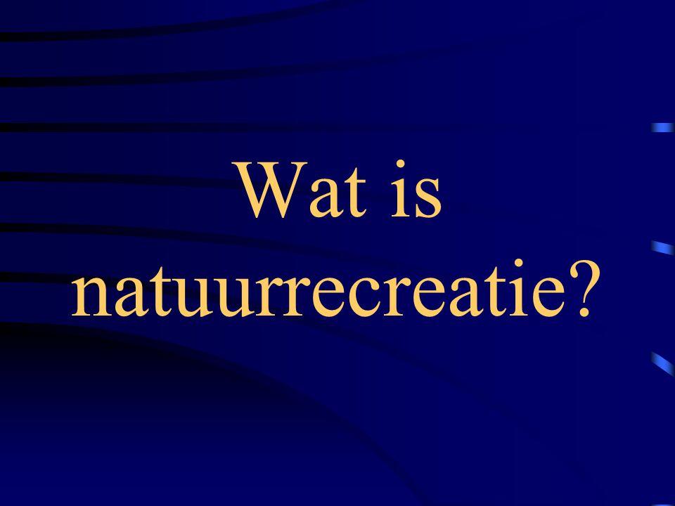 Wat is natuurrecreatie