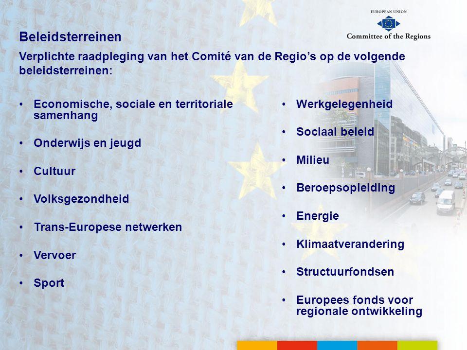Beleidsterreinen Verplichte raadpleging van het Comité van de Regio's op de volgende beleidsterreinen:
