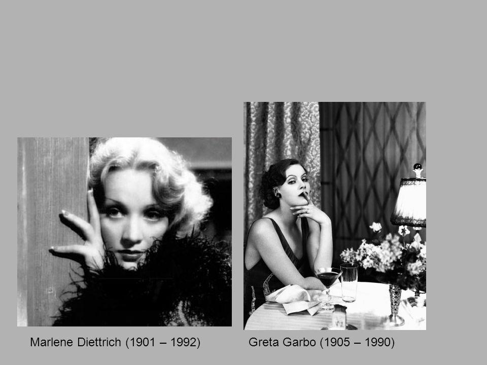 Marlene Diettrich (1901 – 1992) Greta Garbo (1905 – 1990)