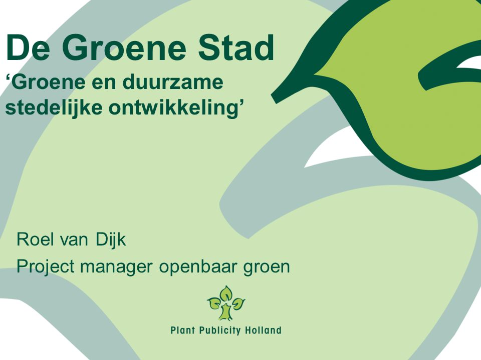 Roel van Dijk Project manager openbaar groen