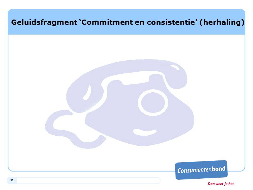 Geluidsfragment 'Commitment en consistentie' (herhaling)