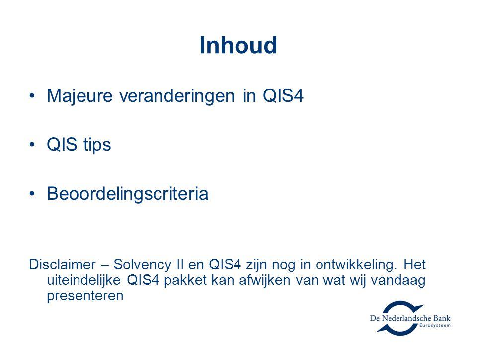 Inhoud Majeure veranderingen in QIS4 QIS tips Beoordelingscriteria