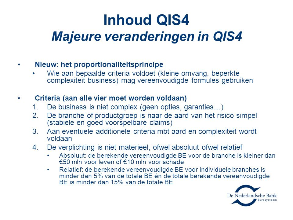 Inhoud QIS4 Majeure veranderingen in QIS4
