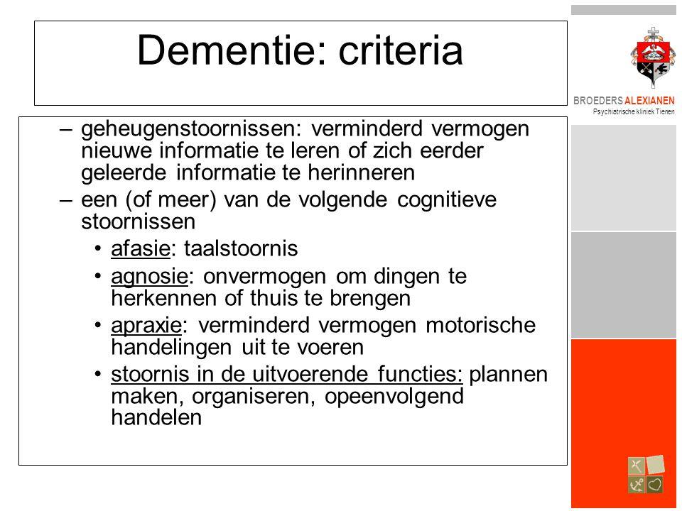 Dementie: criteria geheugenstoornissen: verminderd vermogen nieuwe informatie te leren of zich eerder geleerde informatie te herinneren.