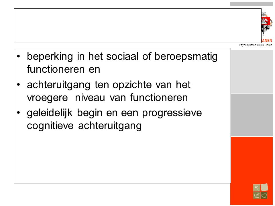 beperking in het sociaal of beroepsmatig functioneren en