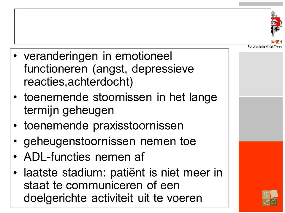 veranderingen in emotioneel functioneren (angst, depressieve reacties,achterdocht)
