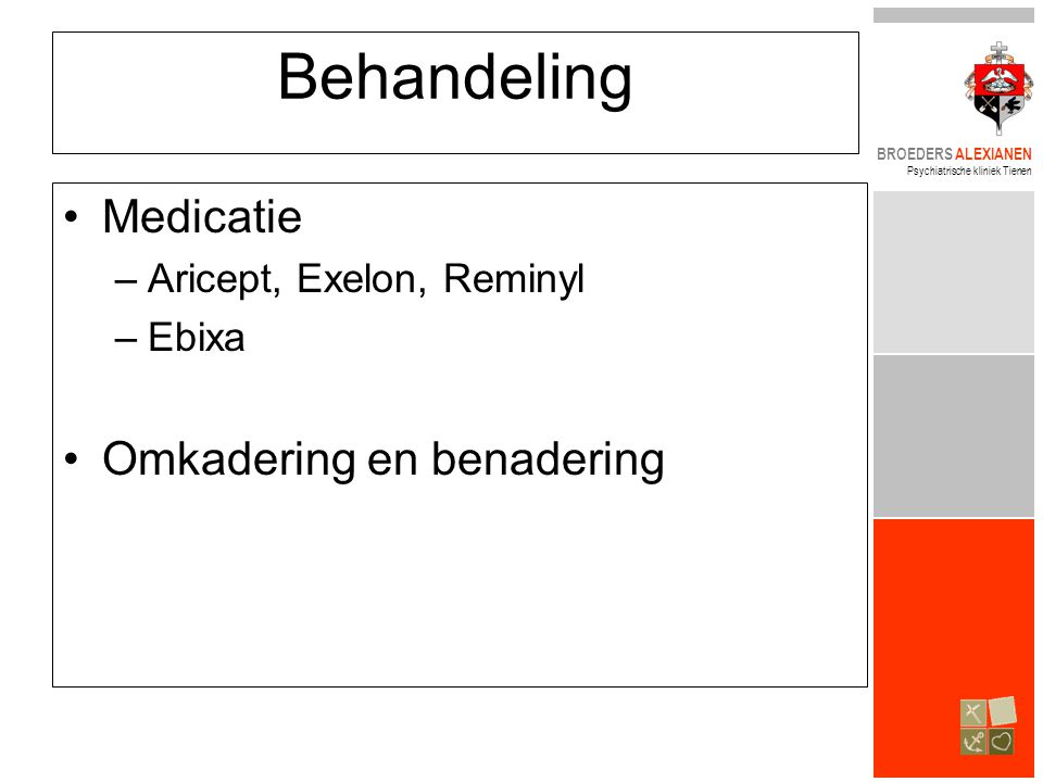 Behandeling Medicatie Omkadering en benadering