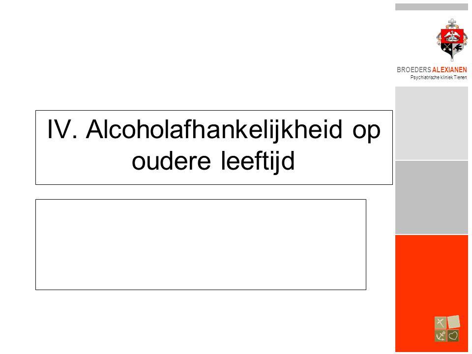 IV. Alcoholafhankelijkheid op oudere leeftijd