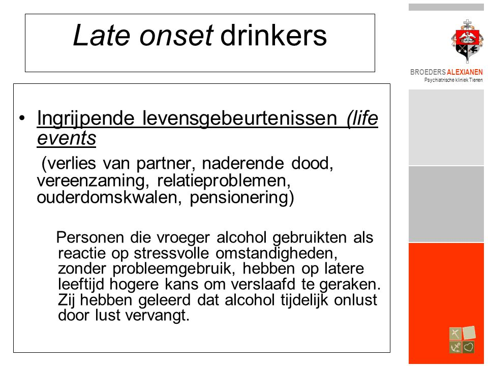 Late onset drinkers Ingrijpende levensgebeurtenissen (life events