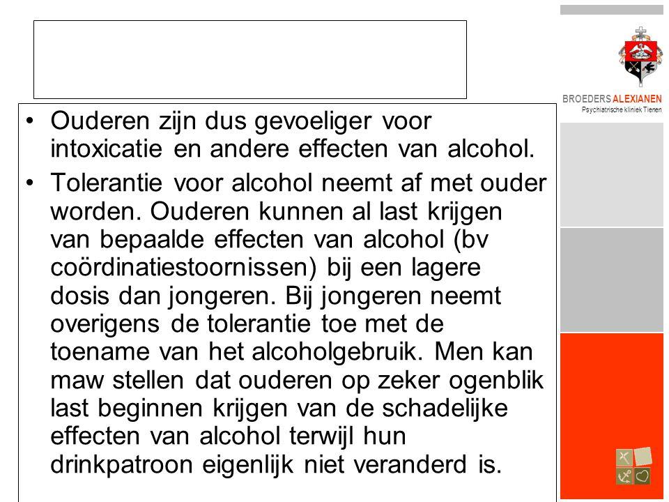 Ouderen zijn dus gevoeliger voor intoxicatie en andere effecten van alcohol.