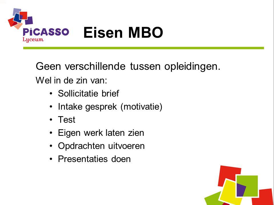 Eisen MBO Geen verschillende tussen opleidingen. Wel in de zin van: