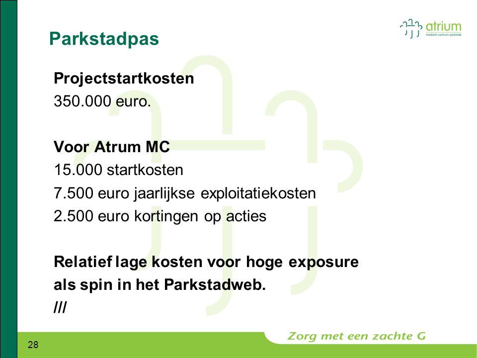 Parkstadpas Projectstartkosten 350.000 euro. Voor Atrum MC