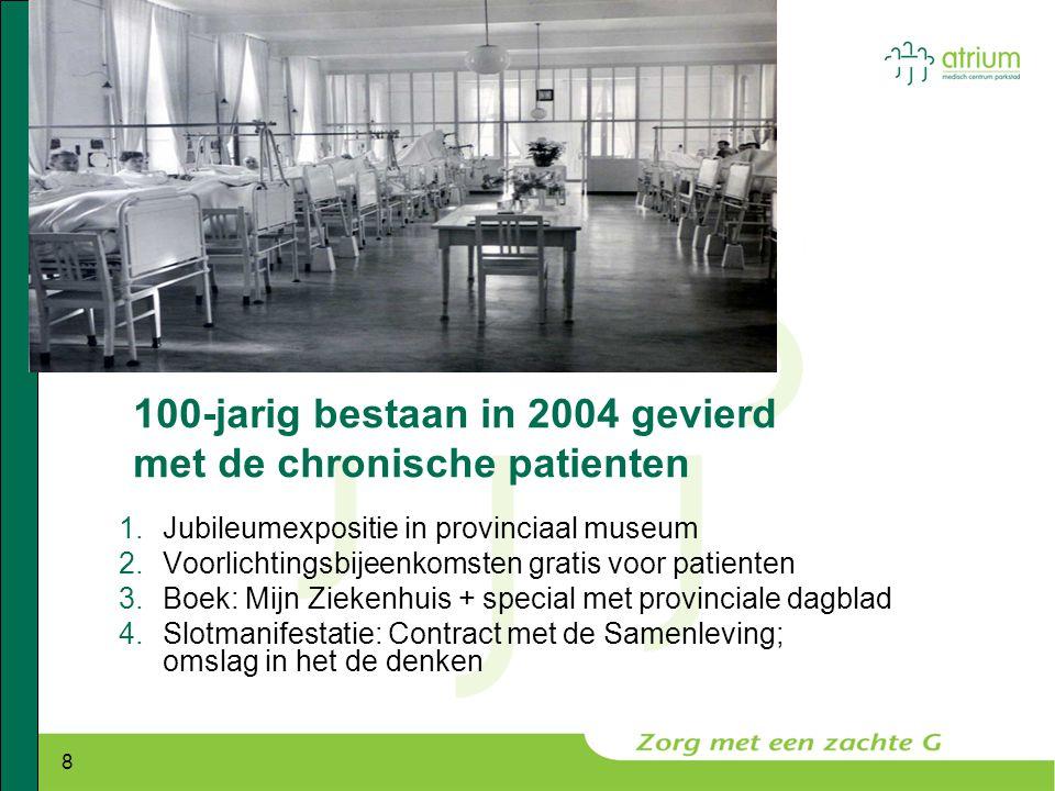 100-jarig bestaan in 2004 gevierd met de chronische patienten