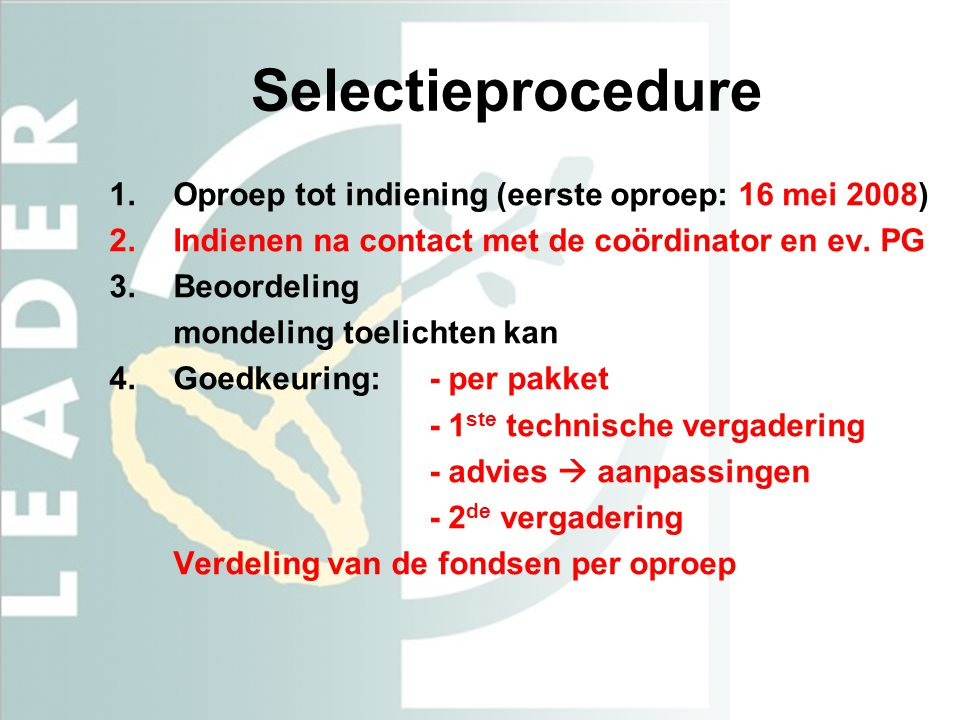 Selectieprocedure Oproep tot indiening (eerste oproep: 16 mei 2008)
