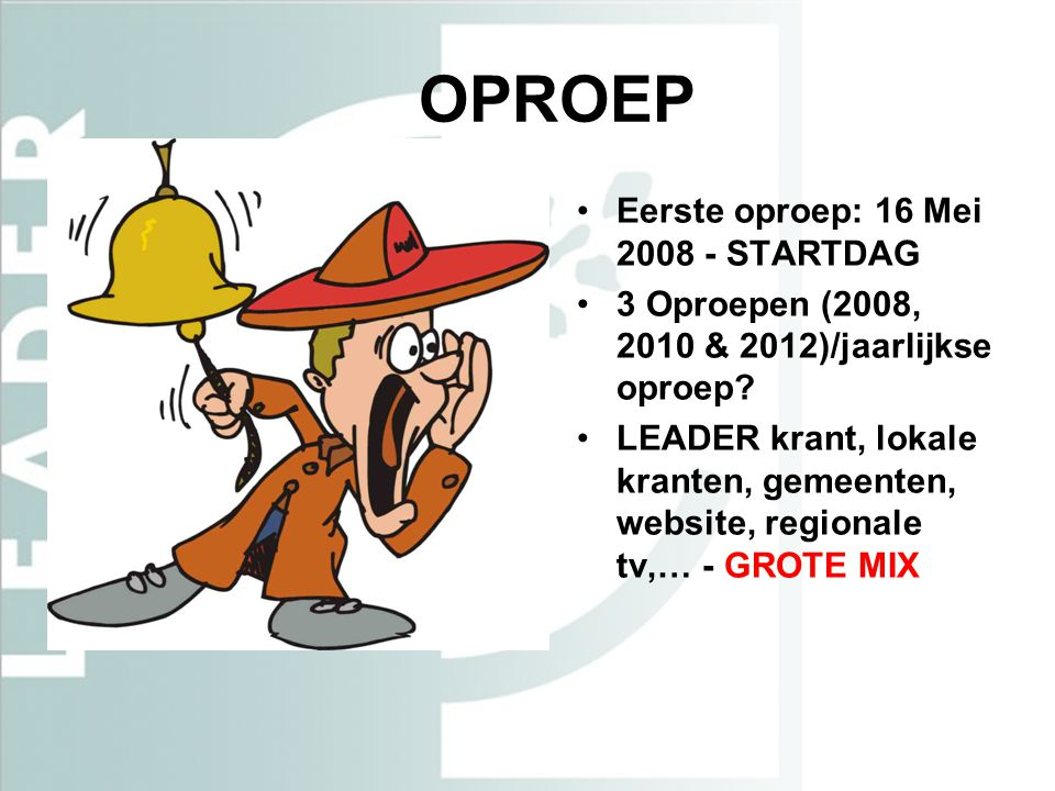 OPROEP Eerste oproep: 16 Mei 2008 - STARTDAG