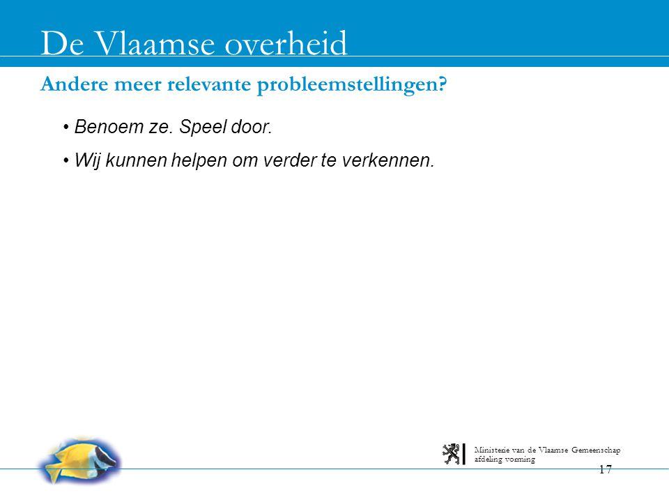De Vlaamse overheid Andere meer relevante probleemstellingen