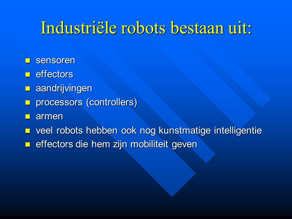 Industriële robots bestaan uit: