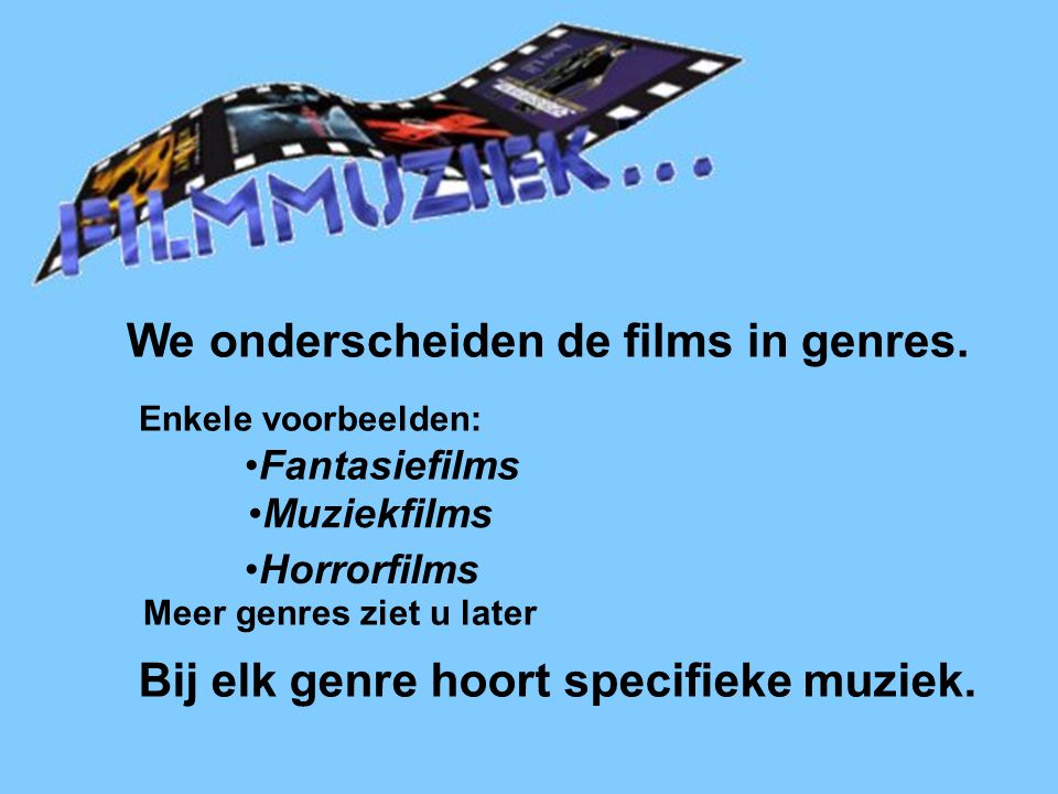 We onderscheiden de films in genres.