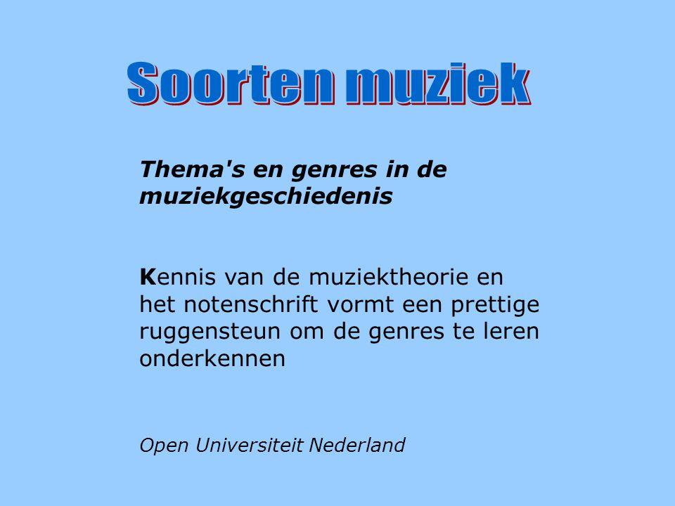 Soorten muziek Thema s en genres in de muziekgeschiedenis