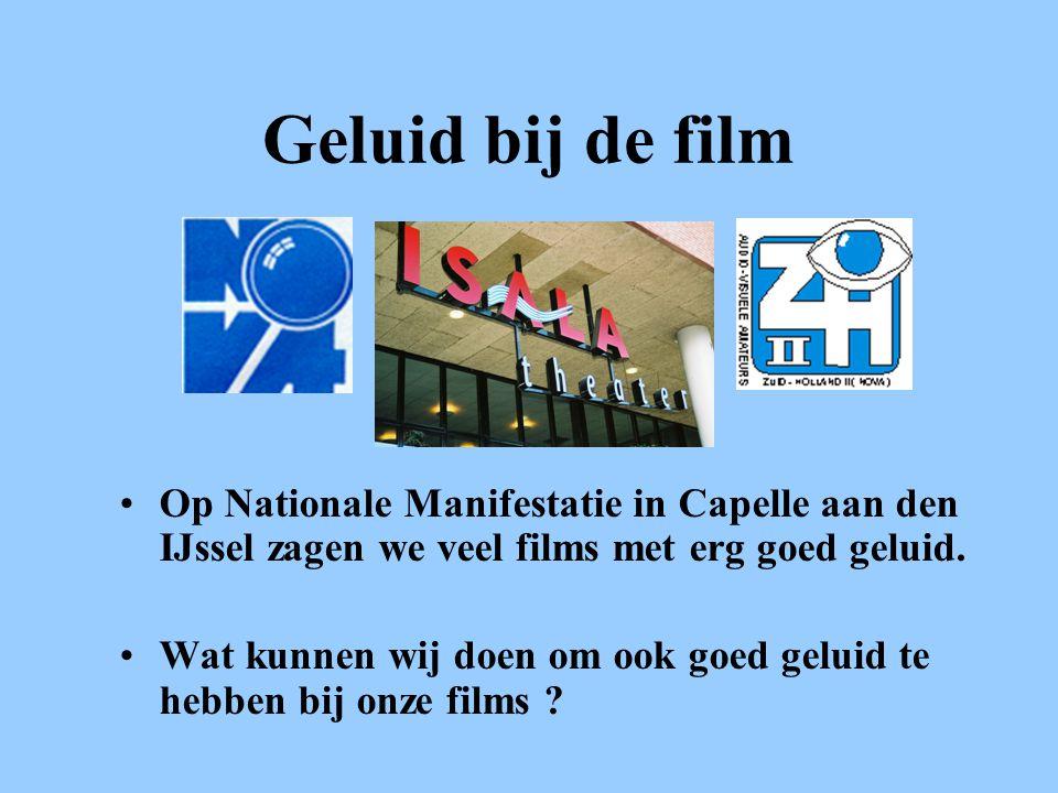 Geluid bij de film Op Nationale Manifestatie in Capelle aan den IJssel zagen we veel films met erg goed geluid.