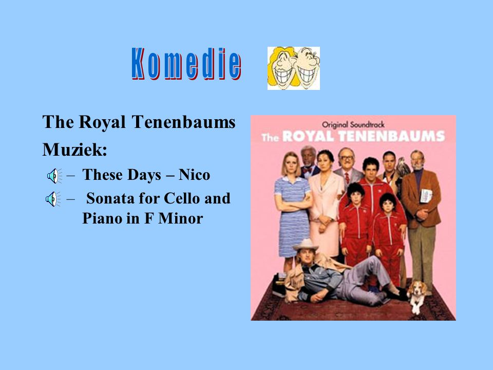 Komedie The Royal Tenenbaums Muziek: These Days – Nico