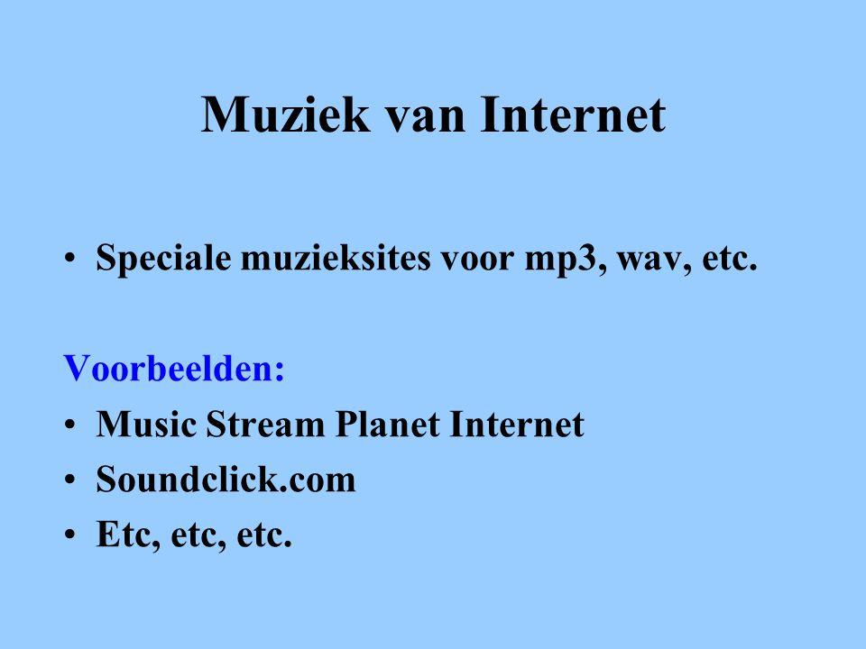 Muziek van Internet Speciale muzieksites voor mp3, wav, etc.