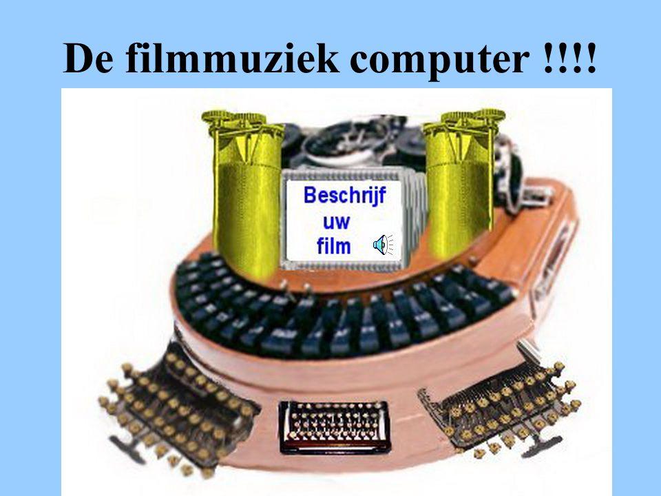 De filmmuziek computer !!!!