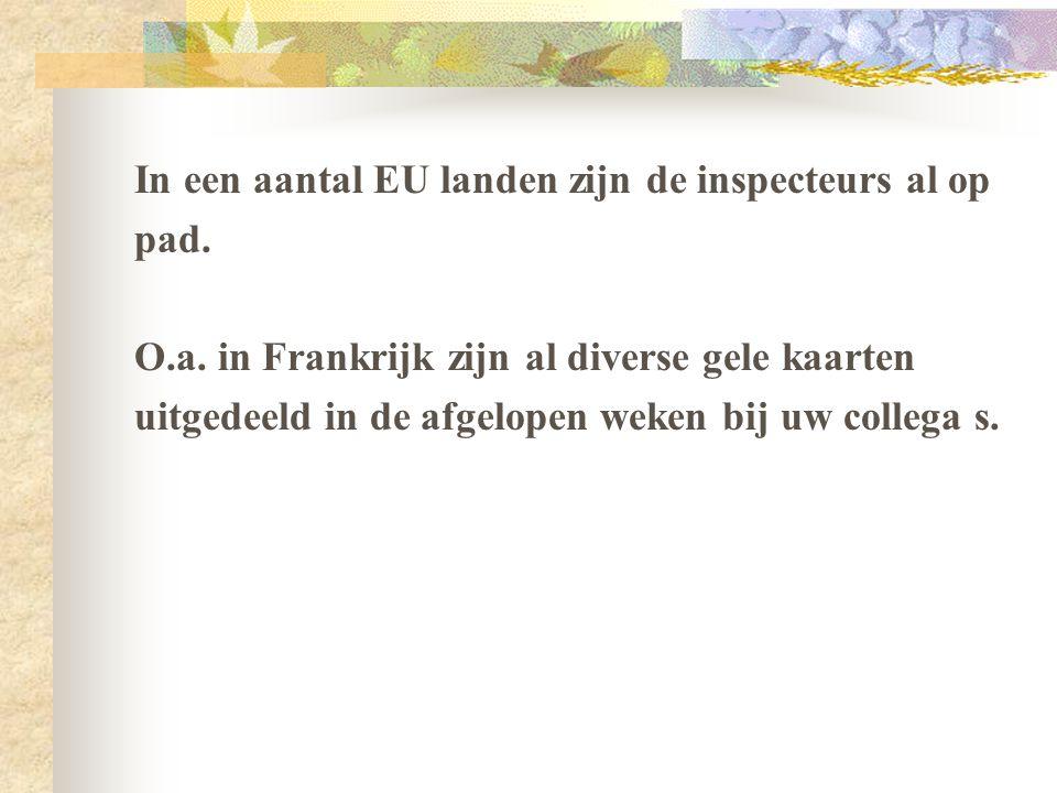 In een aantal EU landen zijn de inspecteurs al op