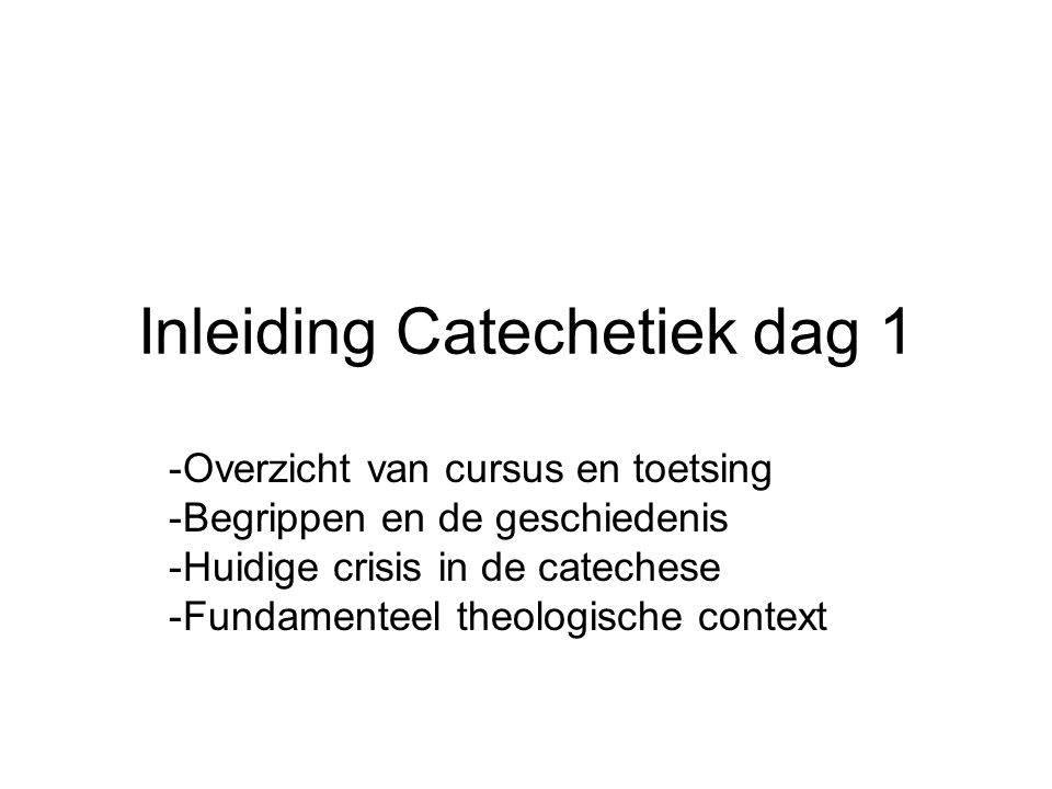 Inleiding Catechetiek dag 1