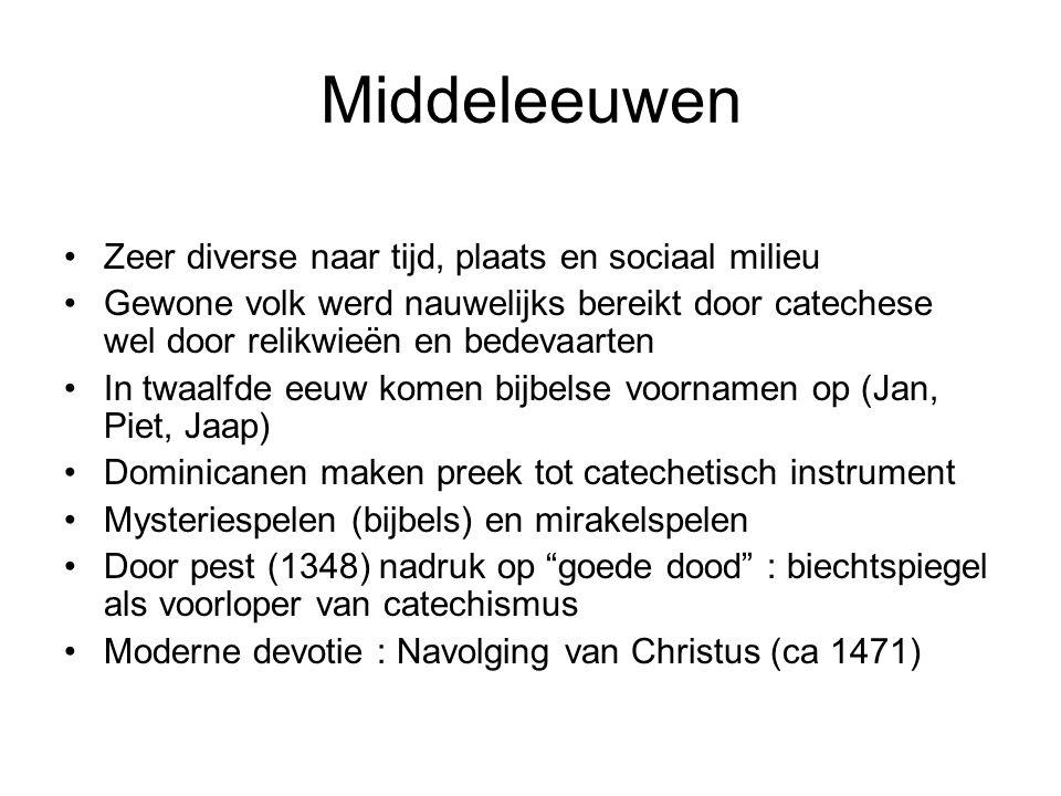 Middeleeuwen Zeer diverse naar tijd, plaats en sociaal milieu