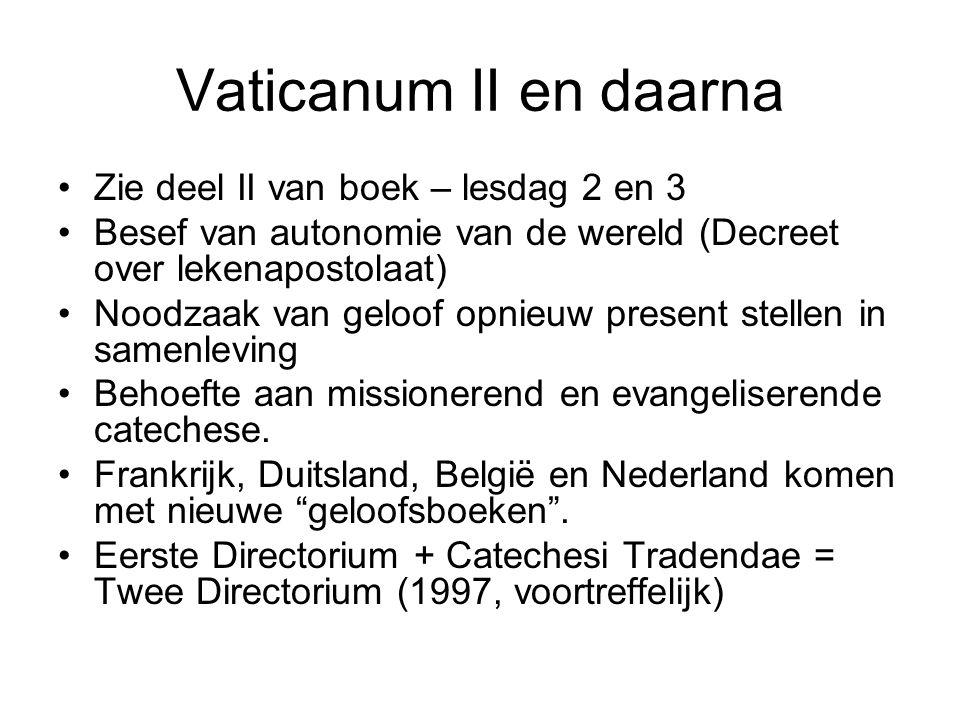 Vaticanum II en daarna Zie deel II van boek – lesdag 2 en 3