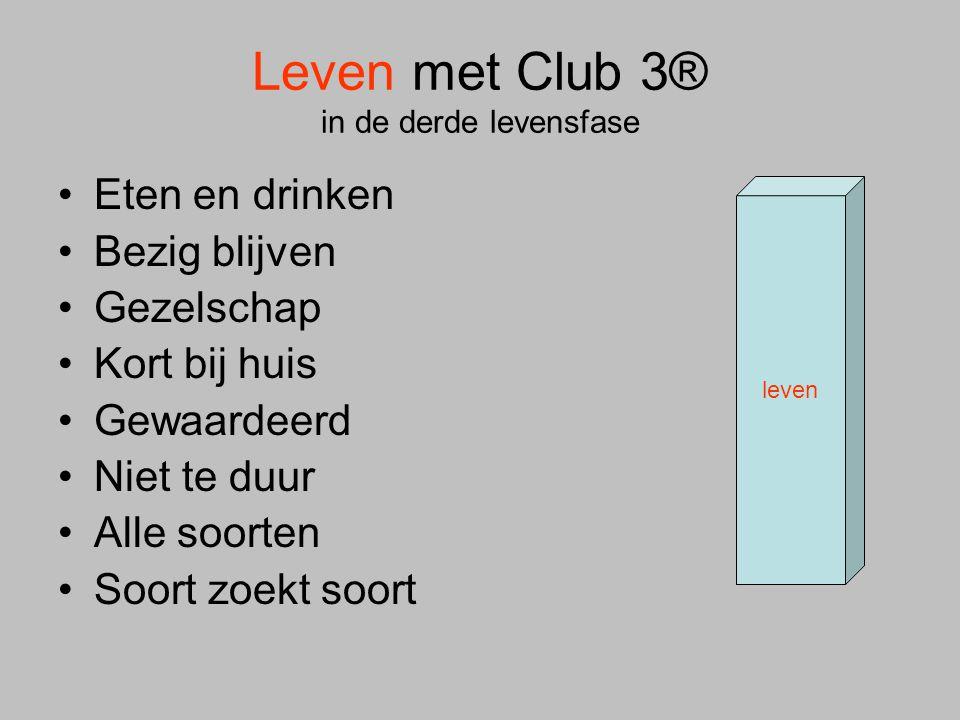 Leven met Club 3® in de derde levensfase