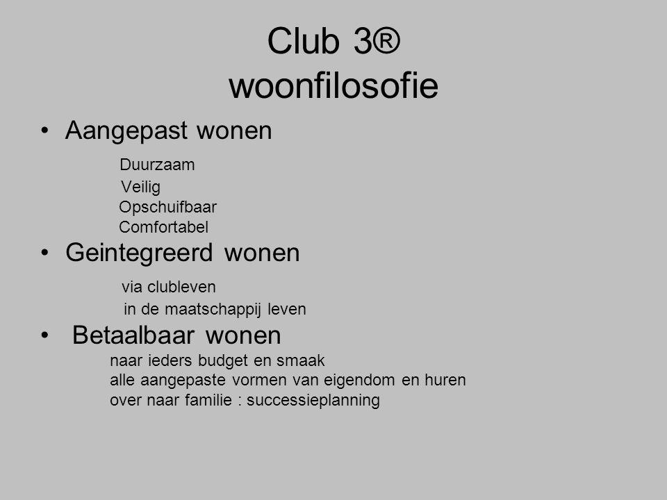Club 3® woonfilosofie Aangepast wonen Duurzaam Geintegreerd wonen