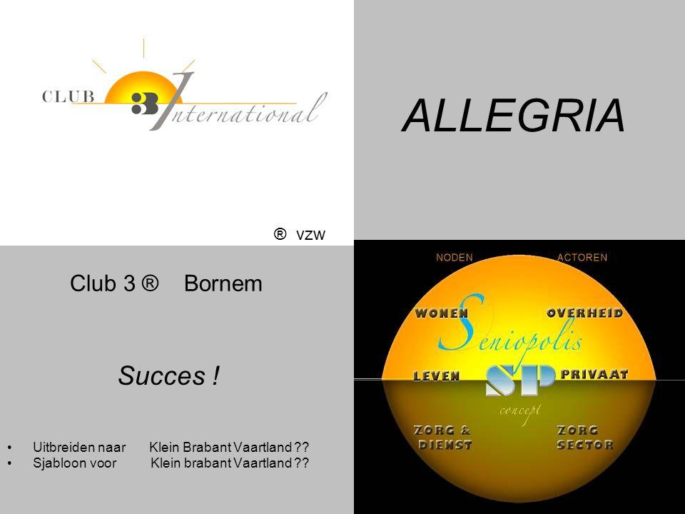 ALLEGRIA Club 3 ® Bornem Succes ! ® vzw