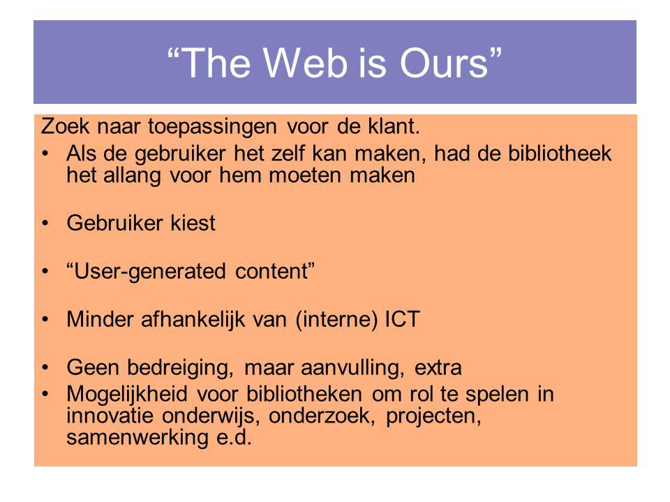 The Web is Ours Zoek naar toepassingen voor de klant.