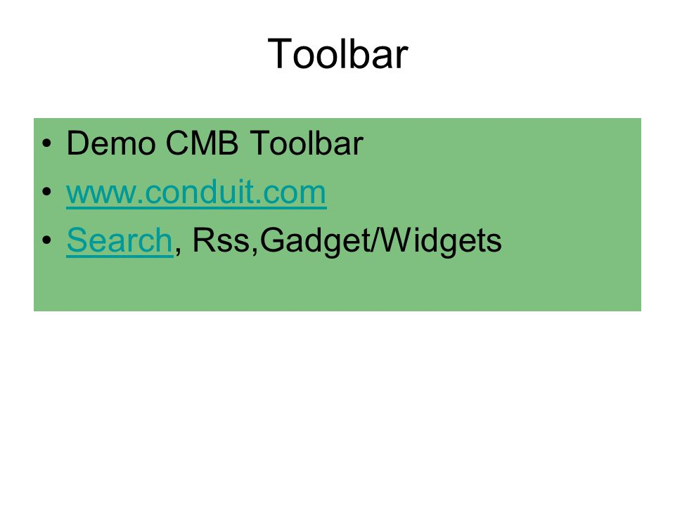 Toolbar Demo CMB Toolbar www.conduit.com Search, Rss,Gadget/Widgets